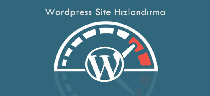 Wordpress Site Hızlandırma ve Optimizasyon